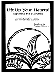 Lift up Your Hearts: Exploring the Eucharist