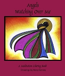 Angel's Watching Over Me: A Meditation Coloring Book