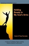 Holding Beauty in My Soul's Arms (Book)