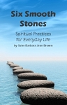 Six Smooth Stones: Spiritual Practices for Everyday Life (Book)