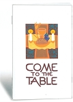 Come to the Table: Family Worship Booklet