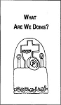 What Are We Doing? A Guide to the Eucharist (Reproducible Master)