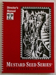 Mustard Seed Series® - Director's Manual