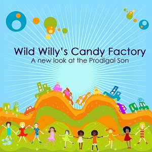 Wild Willy and the Prodigal Son [VBS or Lent]