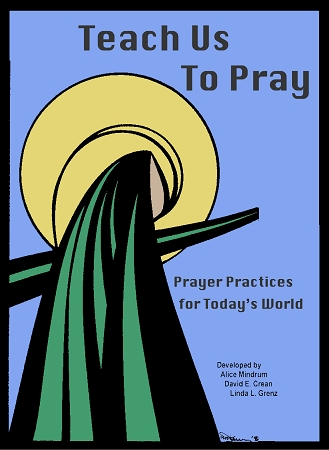 Teach Us To Pray: Prayer Practices for Today's World