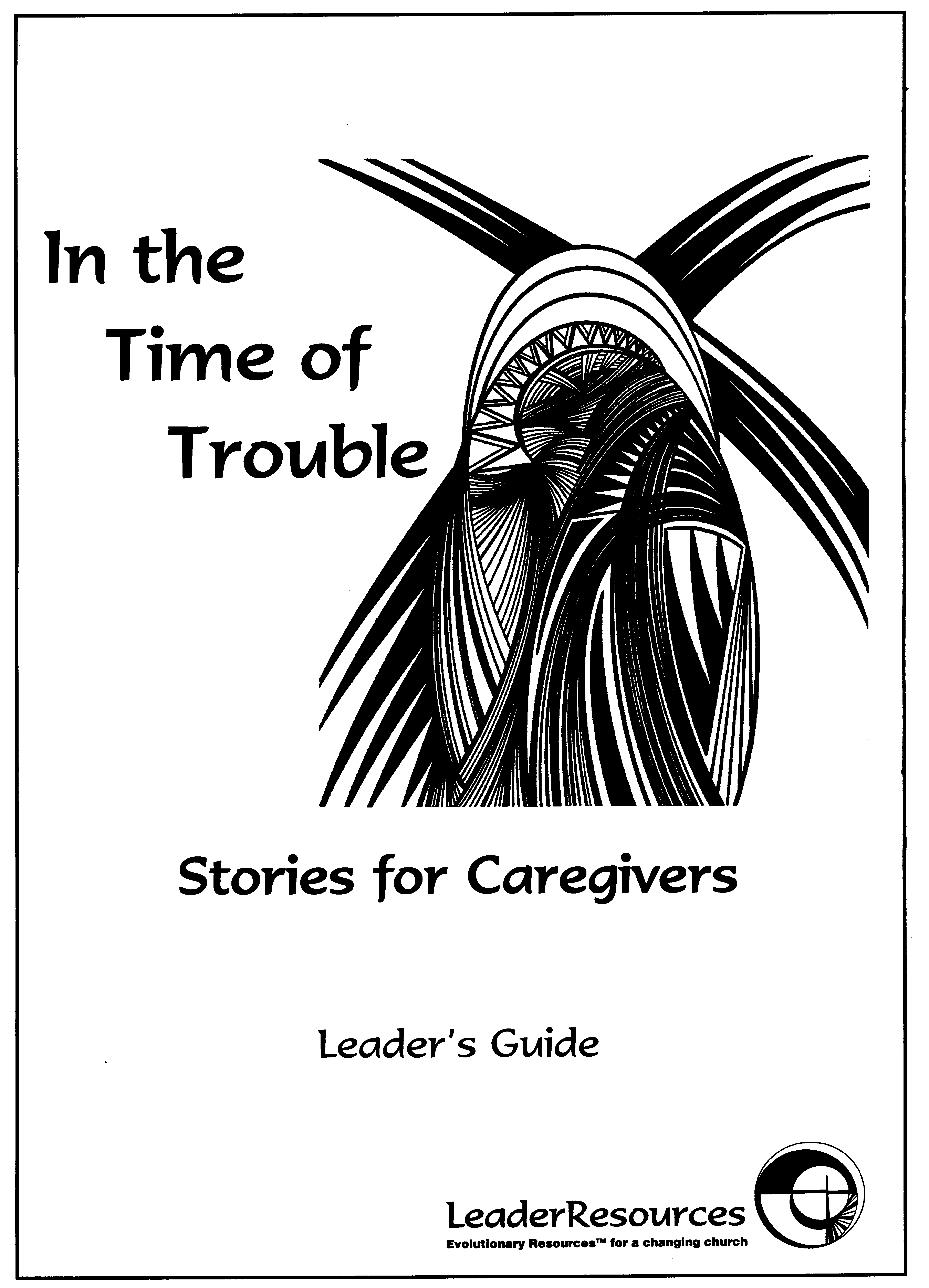In the Time of Trouble: Case Studies for Caregivers
