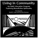 Living In Community: Exploring Benedictine Spirituality