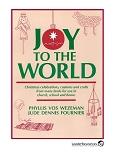 Joy to the World: International Christmas Crafts and Customs (Book)