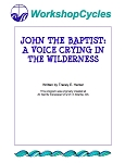 WorkshopCycles: John the Baptist - A Voice Crying in the Wilderness
