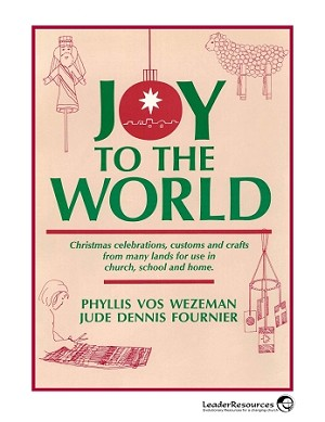 Joy to the World: International Christmas Crafts and Customs  (e-Book)