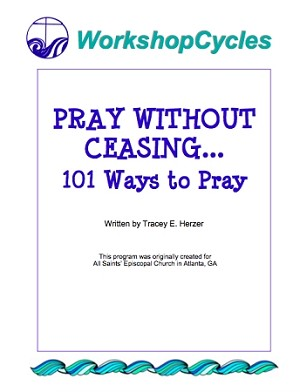 WorkshopCycles: Pray Without Ceasing -- 101 Ways to Pray