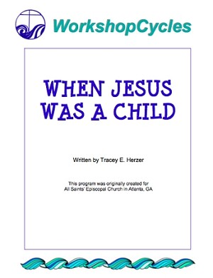 WorkshopCycles: When Jesus Was A Child