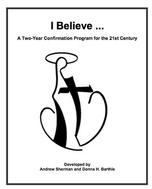I Believe: Confirmation for the 21st Century
